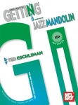Ted Eschliman: Getting into Jazz Mandolin (incl. CD)