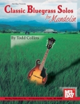 Todd Collins: Classic Bluegrass Solos for Mandolin