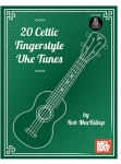 Rob MacKillop: 20 Celtic Fingerstyle Uke Tunes (CD included)